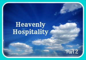 Heavenly Hospitality Pt 2