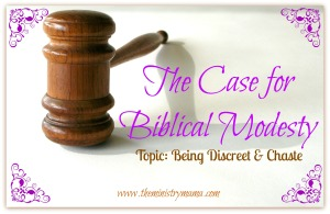 The Case for Biblical Modesty - Discreet & Chaste