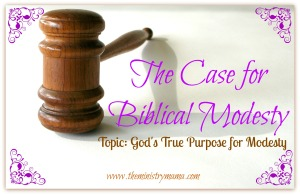The Case for Biblical Modesty - God's True Purpose