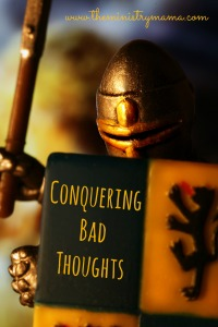 Conquering Bad Thoughts