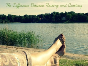 The Difference Between Resting and Quitting