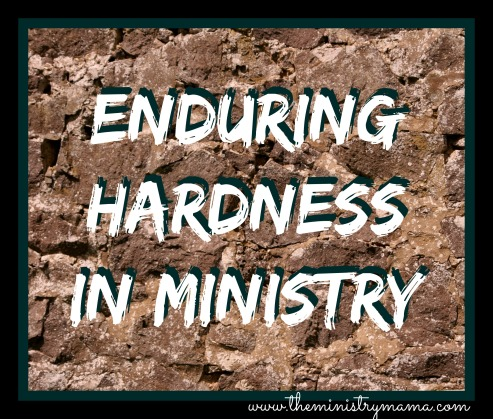 Enduring Hardness in Ministry