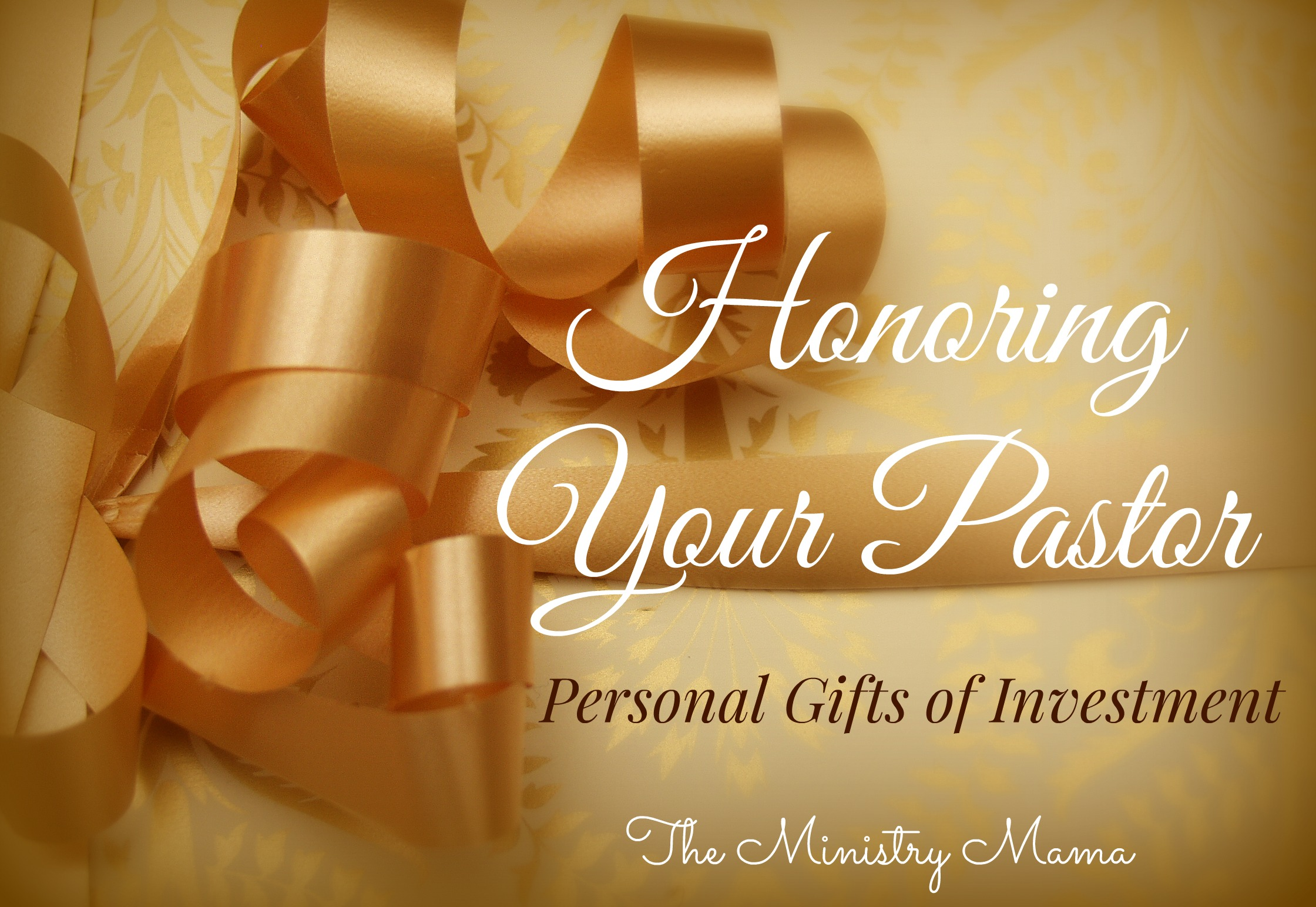 Honoring Your Pastor: Personal Gifts of Investment – The ...
