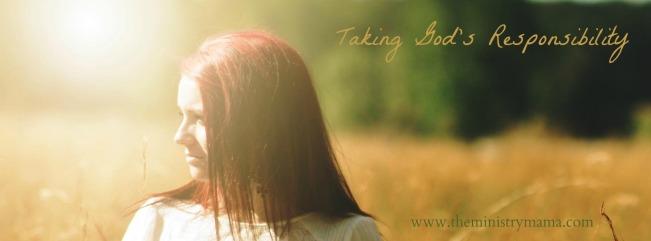 Taking God's Responsibility