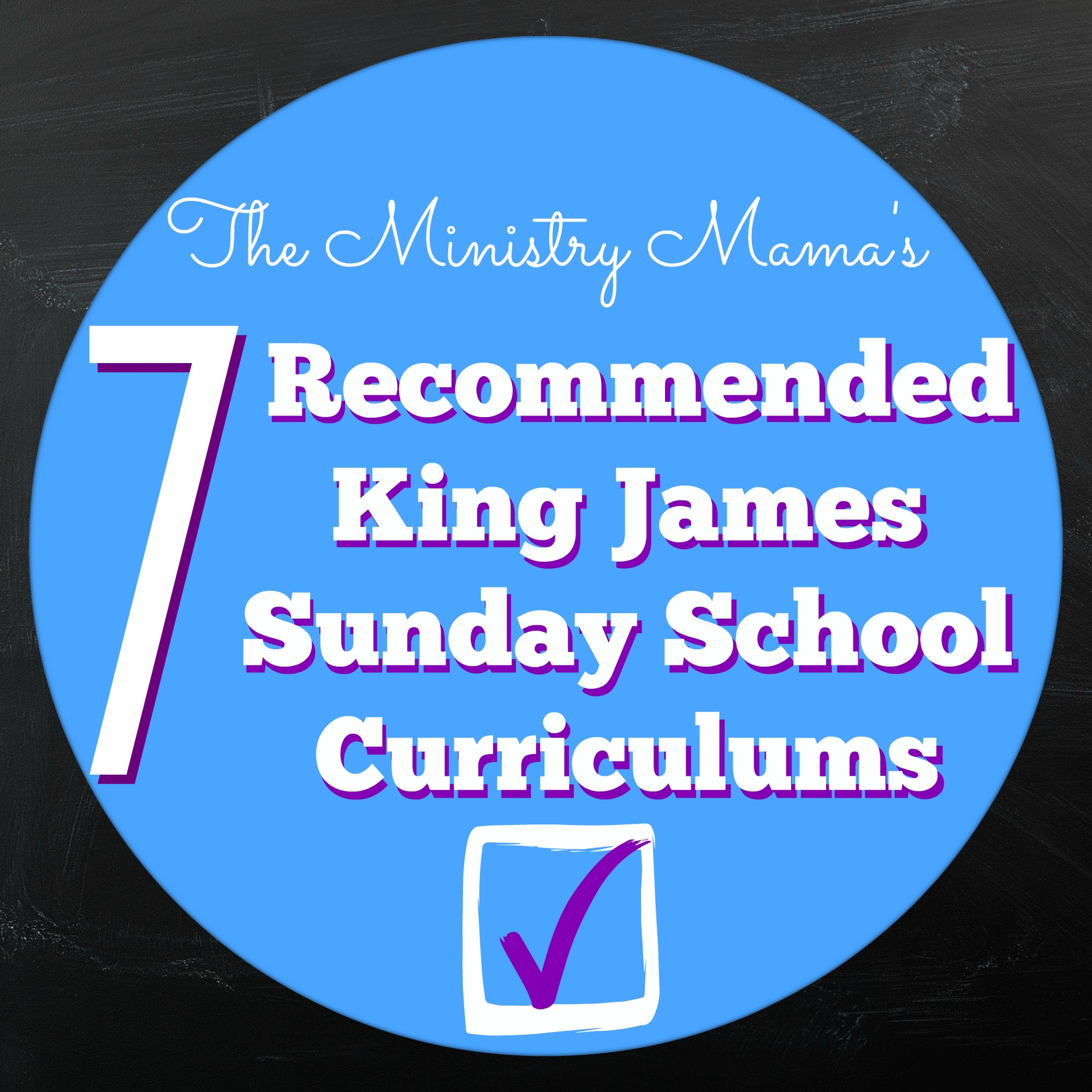 7 Recommended King James Sunday School Curriculums – The