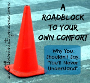 Roadblock to Your Own Comfort