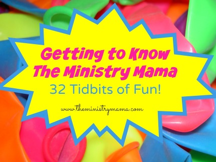 32 Tidbits about The Ministry Mama
