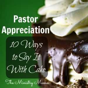 Pastor Appreciation - Say It With Cake