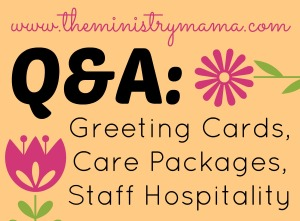 Greeting Cards, Care Packages, Staff Hospitality