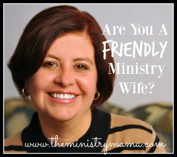 Are You a Friendly Ministry Wife