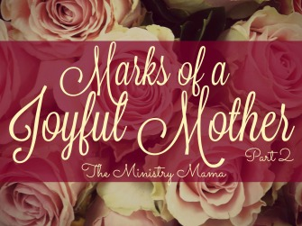 marks-of-a-joyful-mother-part-2