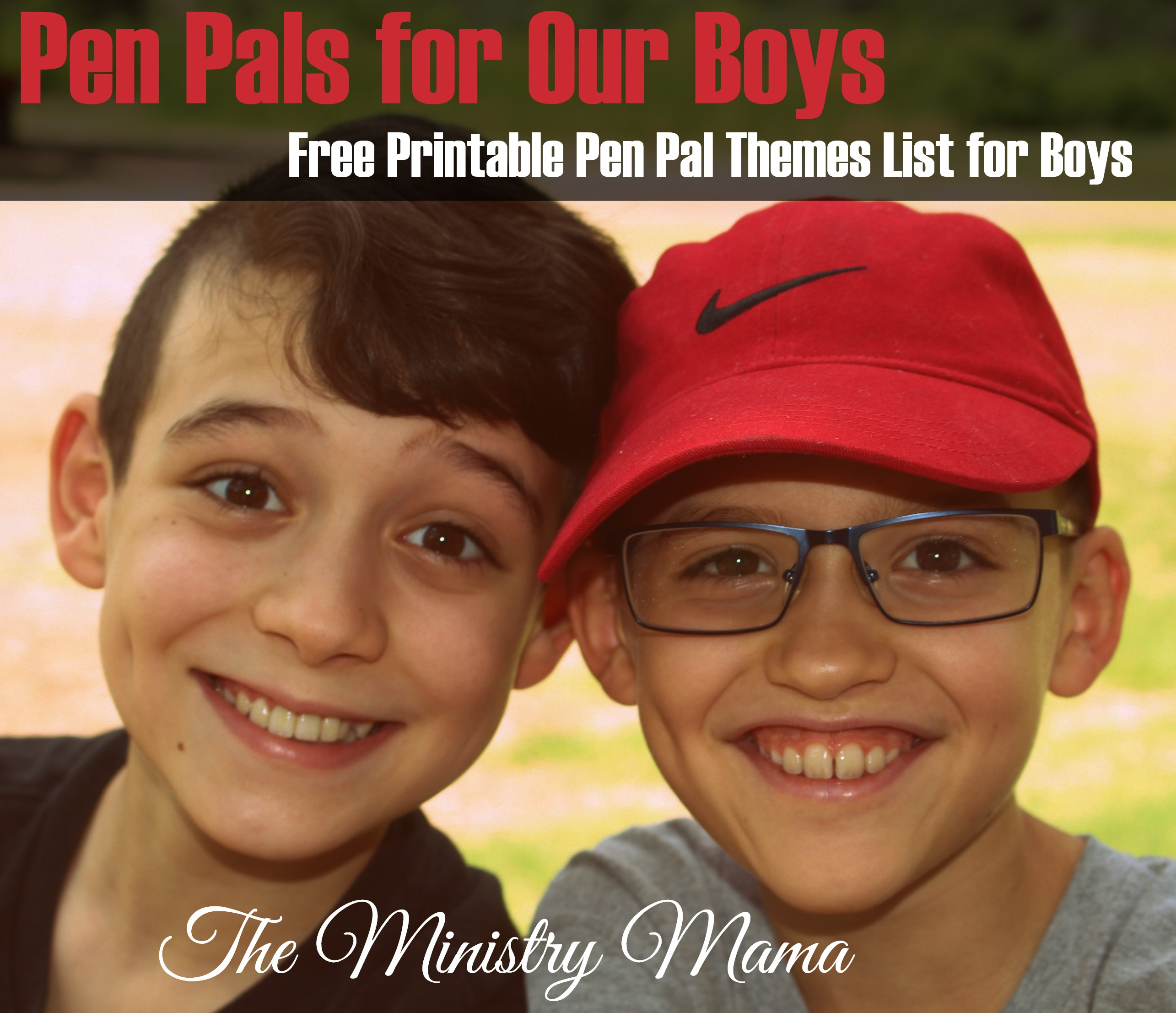 Pen Pals for Our Boys {Free Printable Pen Pal Themes for